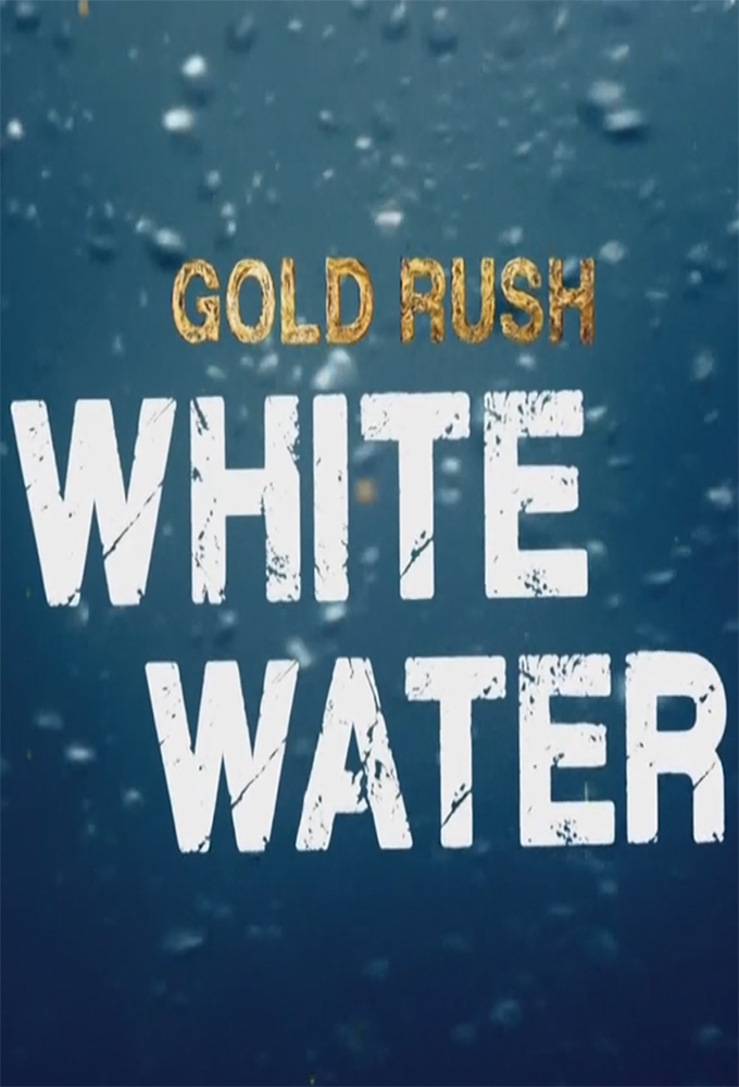 stream Gold Rush White Water Season 1