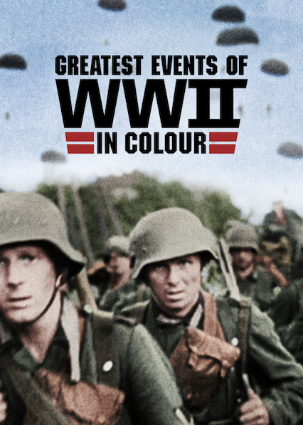 stream Greatest Events of World War II In Colour Season 1