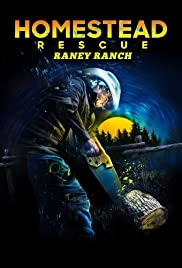 Homestead Rescue Raney Ranch Season 1