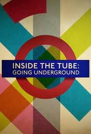 Inside the Tube Going Underground Season 1 123Movies