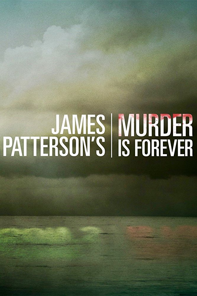 James Pattersons Murder Is Forever Season 1 Projectfreetv
