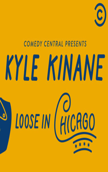 Kyle Kinane Loose in Chicago Season 1 Projectfreetv