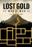 Lost Gold of World War II Season 1 123Movies