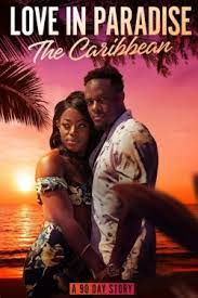 Love in Paradise The Caribbean, A 90 Day Story Season 1 123Movies
