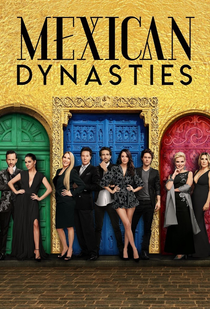 Mexican Dynasties Season 1 123Movies
