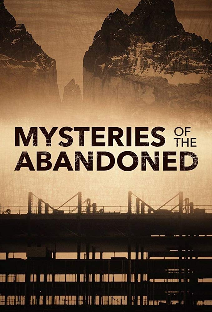 Mysteries of the Abandoned Season 6 123Movies