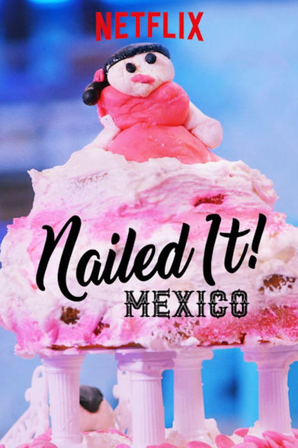 Watch Series Nailed It Mexico Season 2