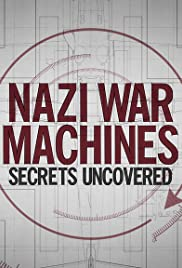 Nazi War Machines Secrets Uncovered Season 1