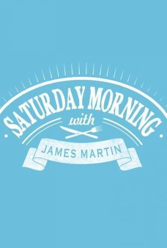 Saturday Morning with James Martin Season 2 123Movies