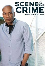 Scene of the Crime with Tony Harris Season 1 123movies