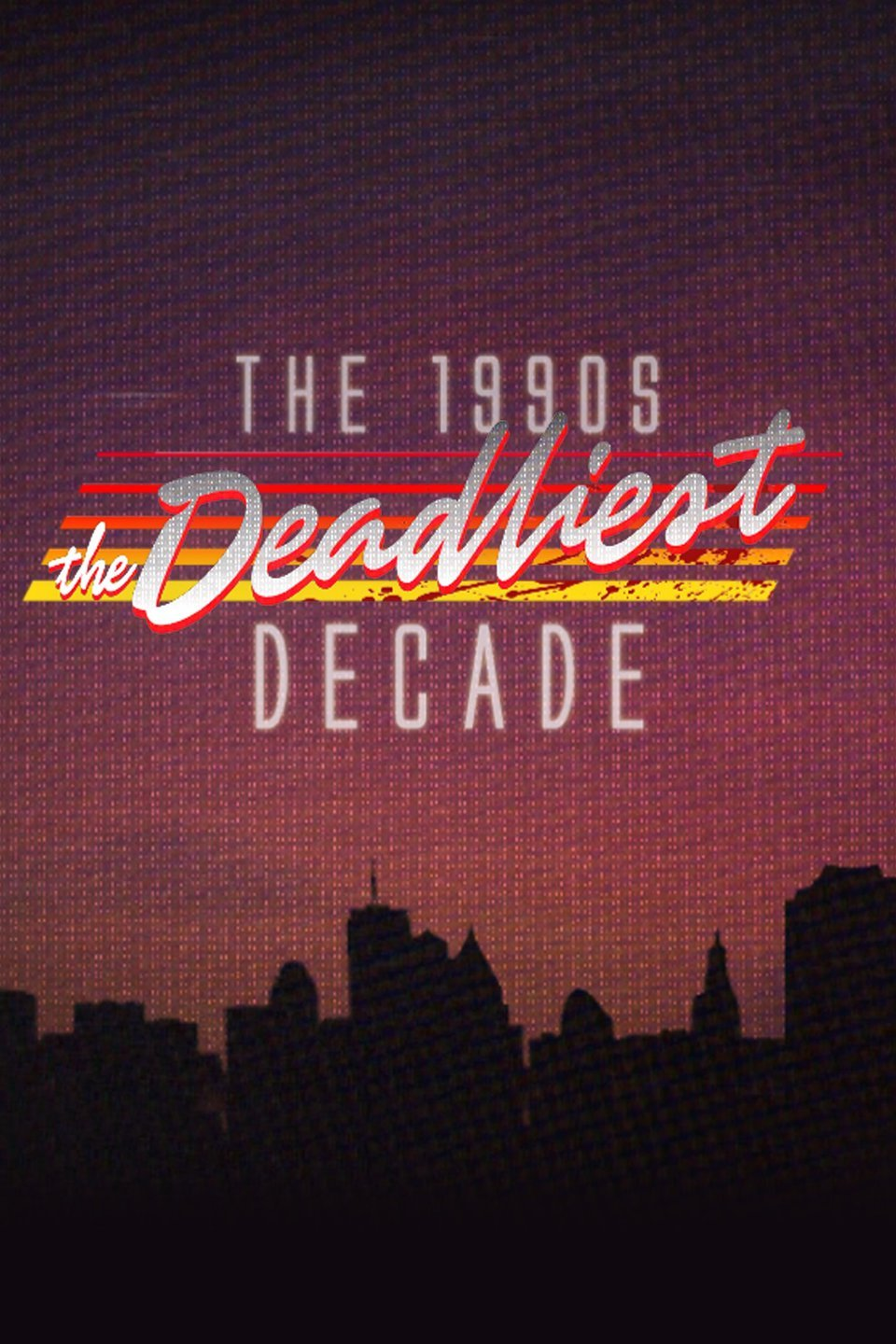 The 1990s The Deadliest Decade Season 1 funtvshow