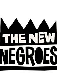 The New Negroes Season 1 123Movies