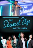 Watch Series The Stand Up Sketch Show Season 1