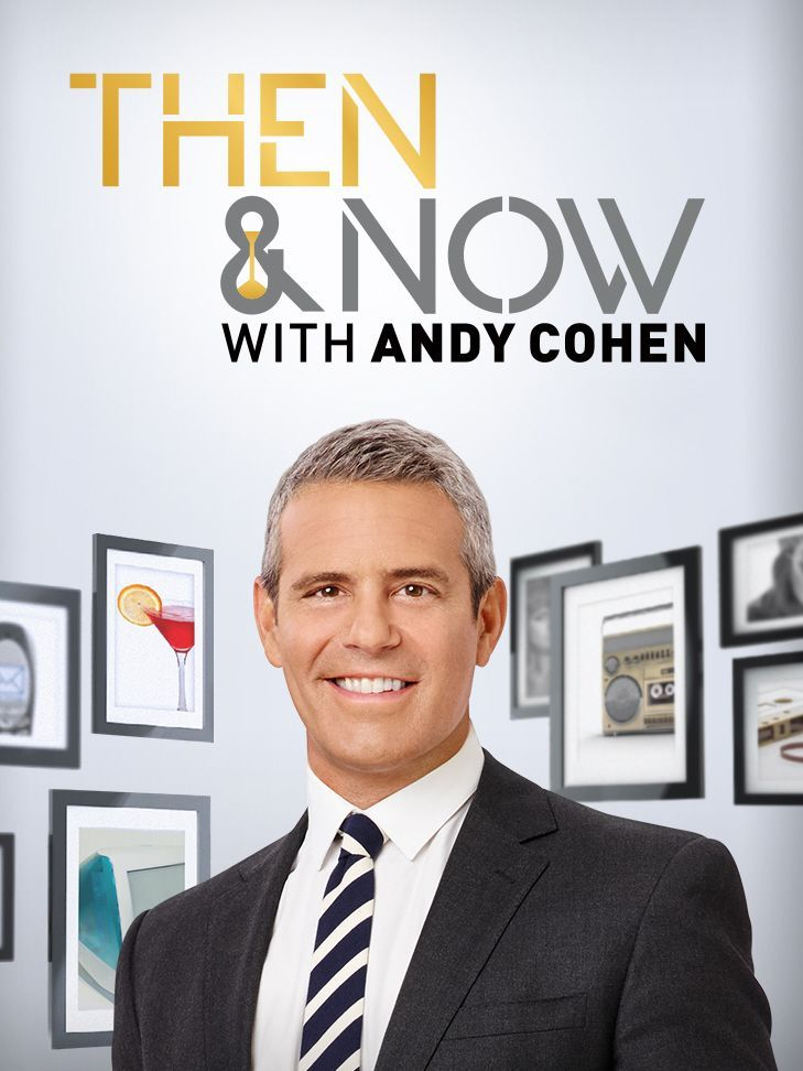 Watch Series Then and Now with Andy Cohen Season 2