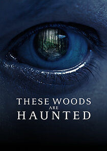 These Woods Are Haunted Season 3 123Movies