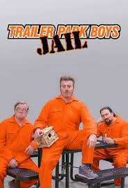 Trailer Park Boys Jail Season 1
