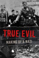 True Evil Making of a Nazi Season 1 123movies