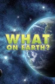 What on Earth Season 1 Projectfreetv