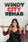 Windy City Rehab Season 1 123Movies